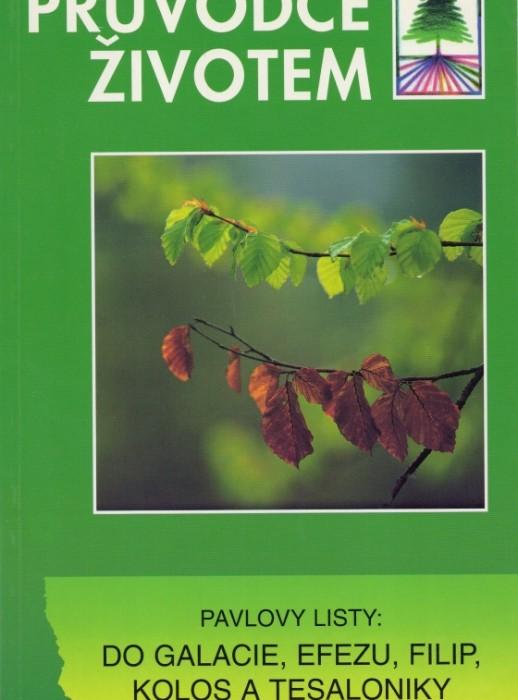 Průvodce životem - Pav. listy: do Gal. Efezu Filip Kolos Tes