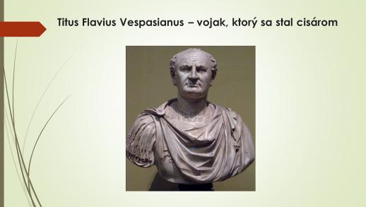 Marek Riečan - Titus Flavius Vespasianus - vojak, ktorý sa stal cisárom
